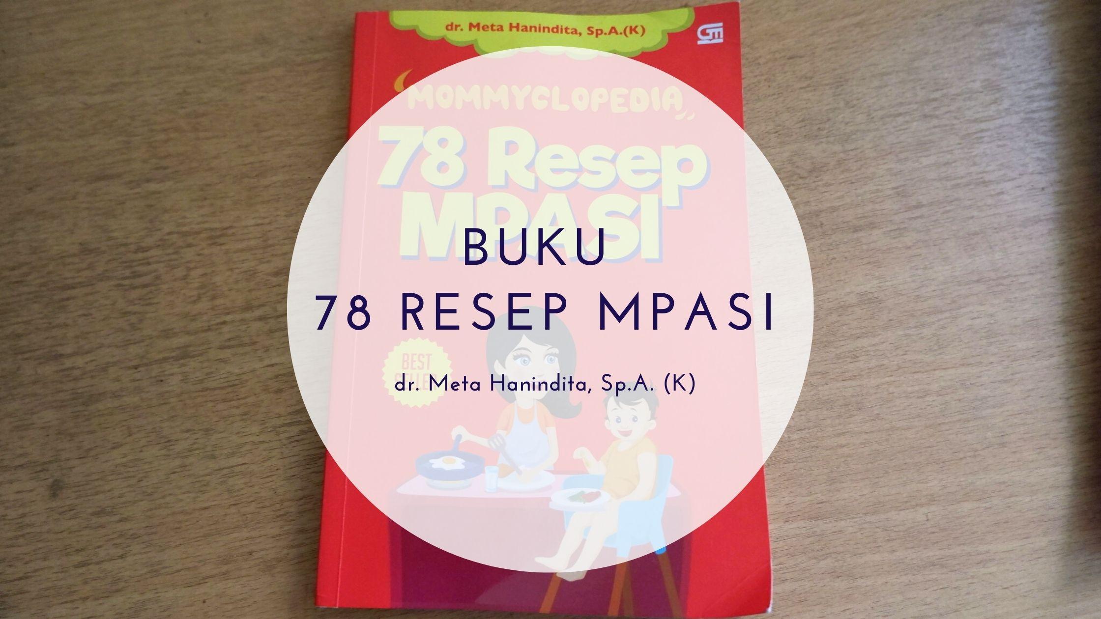 Belajar Berkreasi dari Buku 78 Resep MPASI